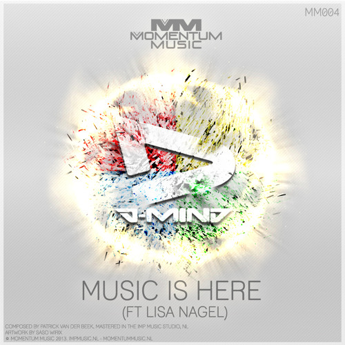 D-Mind - Music is Here (ft. Lisa Nagel)