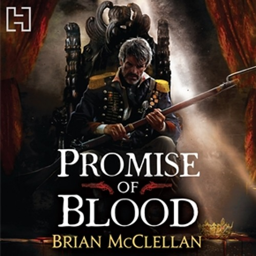 Promise of Blood by Brian McClellan (The Powder Mage Trilogy, Book #1)