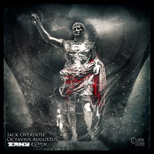 Jack Overdose - Octavius Augustus (Zany Remix)