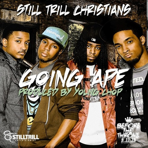 Still Trill Christians - Going Ape (Prod. By Young Chop)