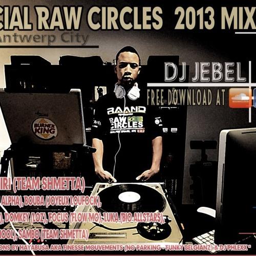 Raw circles mixtape 2013 + full playlist