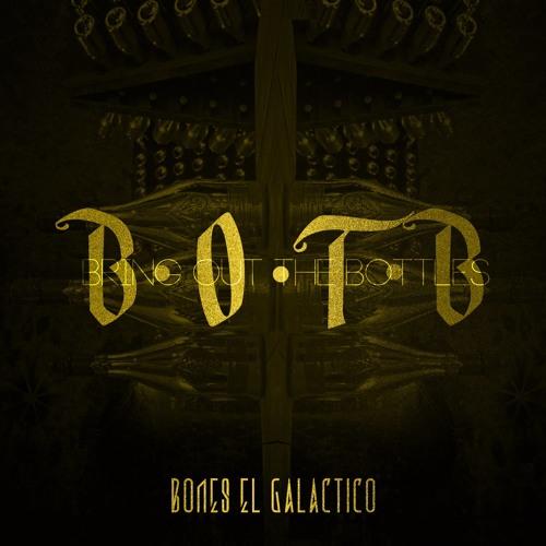 B.O.T.B by Bones El Galactico