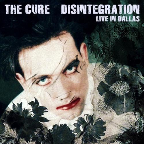 The Cure - Disintegration (Live Dallas '89)