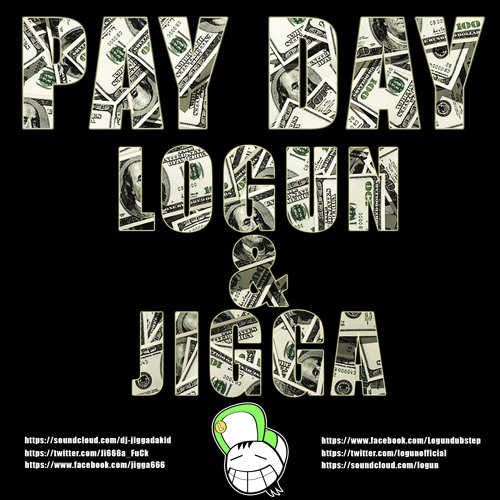 Logun & Jigga - Pay Day