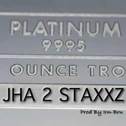 Platinum - JHA 2 STAXXZ (Prod By Irn-Bru)