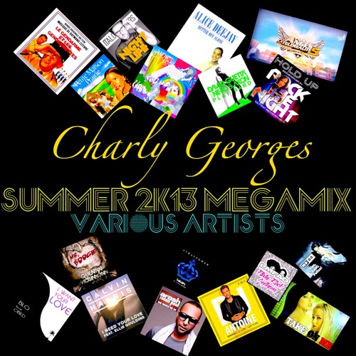 Various Artists Summer 2K13 Megamix by Charly Georges