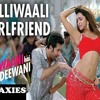 Dilliwali Girlfriend - Generation x mix - Dj Axis