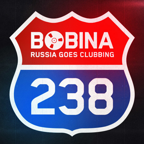 Bobina - Russia Goes Clubbing #238