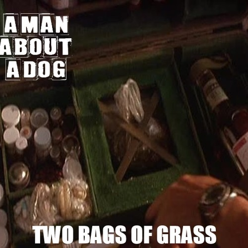Two Bags of Grass (FREE DOWNLOAD)
