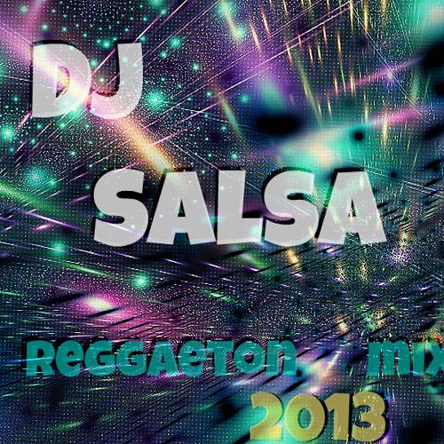 Dj Salsa Reggaeton Mix 2013 - TLM