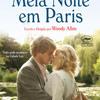 Crítica do filme Meia Noite em Paris por Roberta Garcia