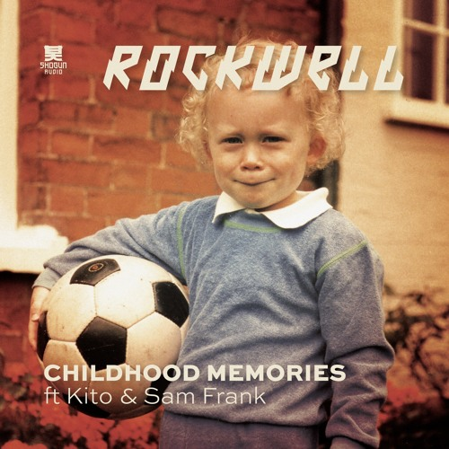 Rockwell - Childhood Memories ft. Kito & Sam Frank (Teeth Remix)