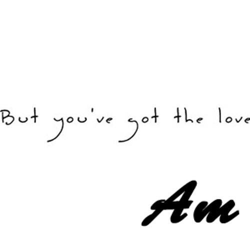 You've got the love (Bootleg)