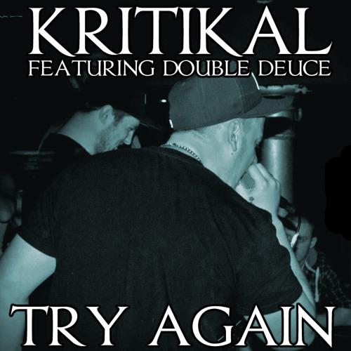 Kritikal & Double Deuce - Try Again ***FREE DOWNLOAD***