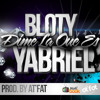 YABRIEL FT EL BLOTY - DIME LA QUE ES -- PROD. BY AT' FAT (INTERNET)