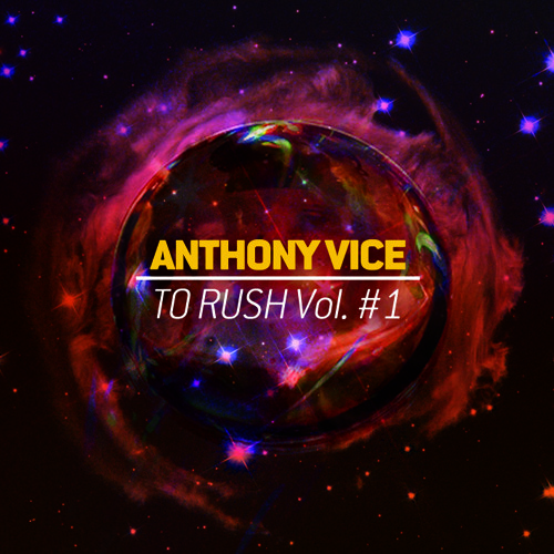 Anthony Vice - To Rush Vol. #1