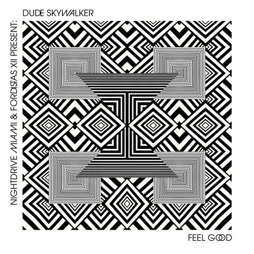 Dude Skywalker - Feel Good (CHALK. Remix) FREE DOWNLOAD