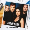 Ace Of Base - Wheel Of Fortune Dj Dany Remix