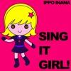 SING IT GIRL!