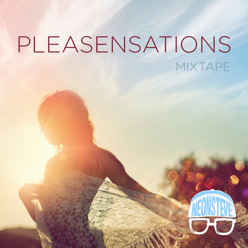 Neon Steve - Pleasensations (Mixtape)