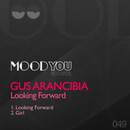 Gus Arancibia - Looking Forward (Original Mix - Looking Forward Ep) [MoodYouRecords]