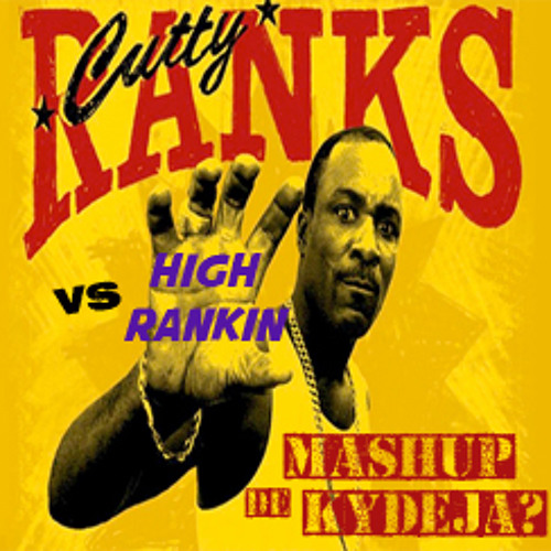 Cutty Ranks vs High Rankin (Mashup de Kydeja)
