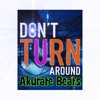 Akurate Beat$ - Don't Turn Around (Ace Of Base)