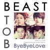 BEAST & BTOB – Bye Bye Love (When A Man Loves OST Part. 4)