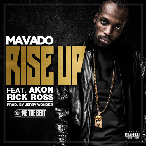 Rise Up (Clean) Mavado feat. Akon and Rick Ross