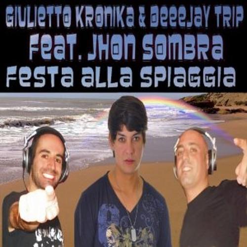 Giulietto Kronika & DeeJay Trip feat. Jhon Sombra - Festa alla spiaggia (Radio edit)preview