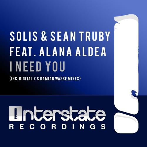 Solis & Sean Truby feat. Alana Aldea - I Need You (Digital X Remix)