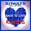 DJ Pauly D (feat. Jay Sean) - Back To Love (Stitch Good Time Bootleg) Free Download