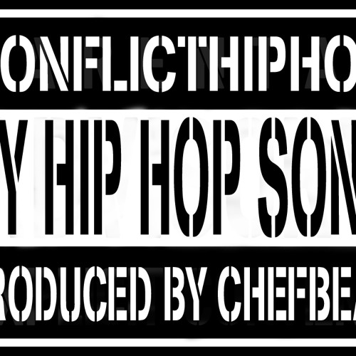 My Hip Hop Song (Produced by Chef Beat)