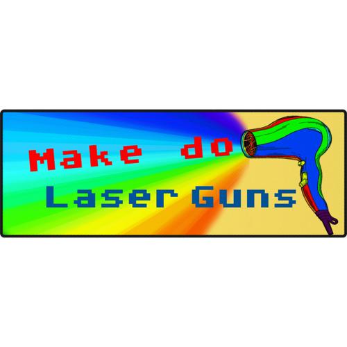 Make Do Laser Weapons