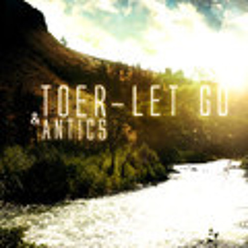 TOER & Antics - Let Go (Geodesic Remix)
