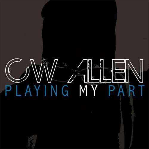 CW Allen - Playing My Part