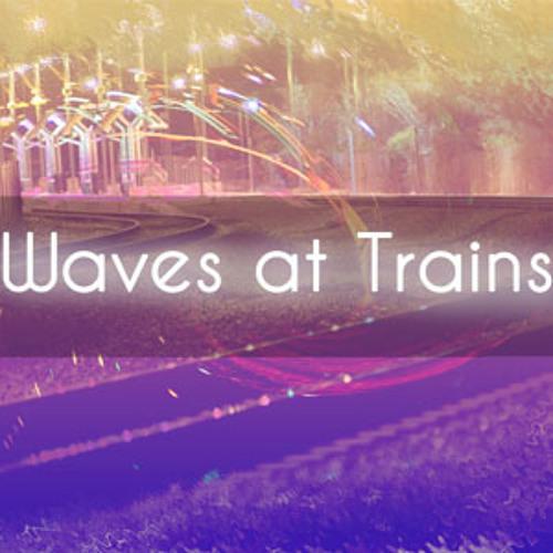 Waves at Trains