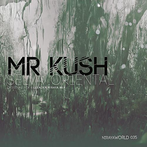 "Mr. Kush - Selva Oriental (Glender Niraya Mix)_AVAILABLE ""02/05"""