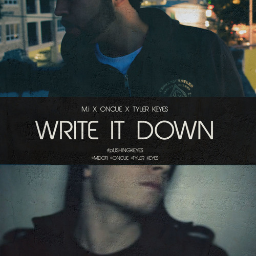 M.I - Write It Down (ft. OnCue) [prod by Tyler Keyes]