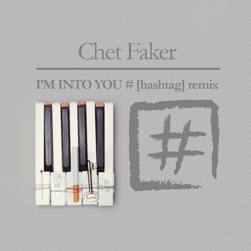 Chet Faker - I'm Into You (# Remix)