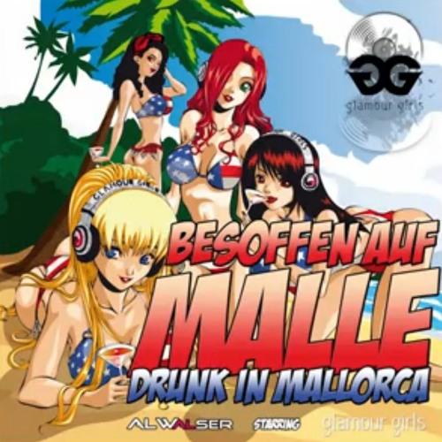 Al Walser starring Glamour Girls - Drunk in Mallorca Marq Aurel & Major Tosh! Remix Preview