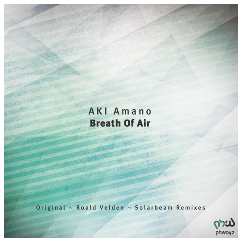 AKI Amano - Breath Of Air (Original Mix) [Progressive House Worldwide]