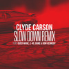 Clyde Carson - Slow Down (Remix)(Intro Dirty)