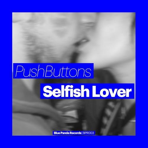 BPR003 PushButtons - Selfish Lover (Original Mix)(snip)