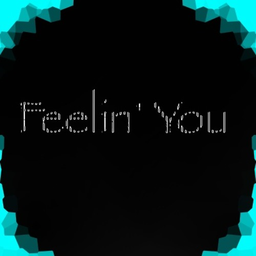 Feelin' You Pt. 2  *Free DL inside!*