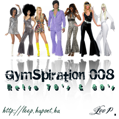 Lee P. - GymSpiration 08 [Retro 70's & 80's in new skin]