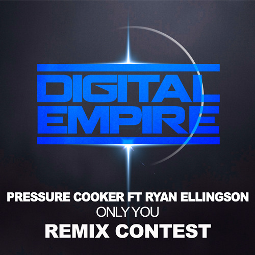 Pressure Cooker Ft Ryan Ellingson - Only You (Ezon Remix) [Digital Empire Records Remix Contest]