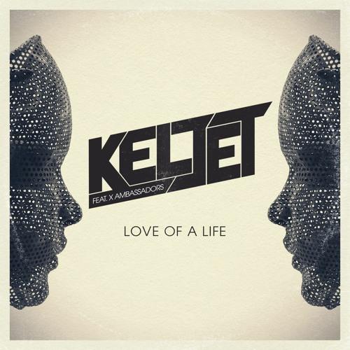 Keljet feat. X Ambassadors - Love Of A Life (Ride The Universe Remix) FREE DL