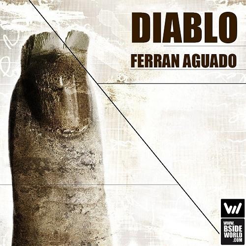 #0011 Ferran Aguado - Diablo (Origina Mix)