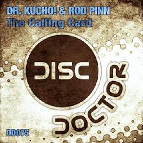 Dr. Kucho! & Rod Pinn - Calling Card (Original Mix)